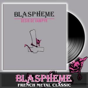 BLASPHEME - Desir De Vampyr Vinyl