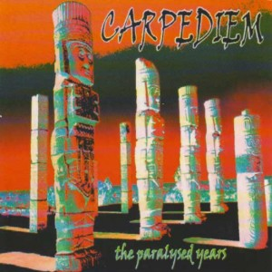 CARPEDIEM - The Paralysed Years