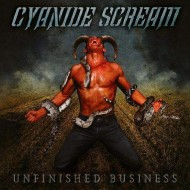 CYANIDE SCREAM - Unfinished Business CD