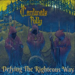 CARDINALS FOLLY - Defying The Righteous Way CD