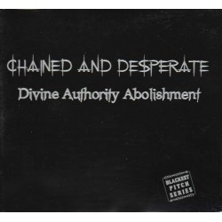 CHAINED AND DESPERATE - Divine Authority Abolishment CD