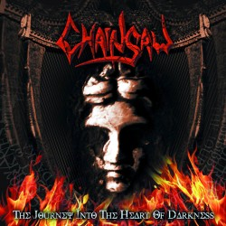 CHAINSAW - The Journey Into The Heart Of Darkness CD