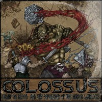 COLOSSUS - Drunk On Blood... And The Sepulcher Of The Mirror Warlocks