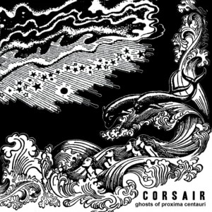 CORSAIR - Ghosts Of Proxima Centauri