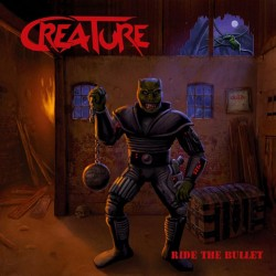 CREATURE - Ride The Bullet CD