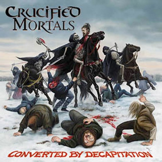 CRUCIFIED MORTALS - Converted By Decapitation CD