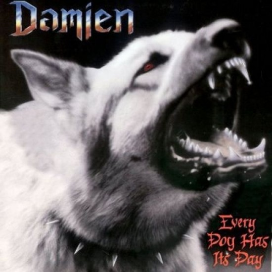 DAMIEN - Every Dog Has Its Day CD