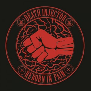 DEATH INJECTOR - Reborn In Pain