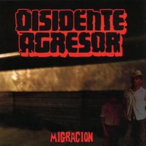 DISIDENTE AGRESOR - Migracion