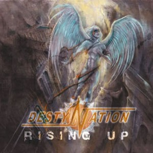 DESTYNATION - Rising Up