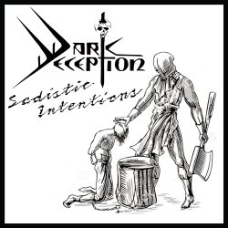 DARK DECEPTION - Sadistic Intentions (Pre-Order)