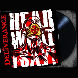 DELIVERANCE - Hear What I Say