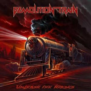 DEMOLITION TRAIN - Unleash The Hordes