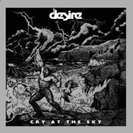 DESIRE - Cry At The Sky CD