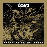 DESIRE - Screamer On The Rocks