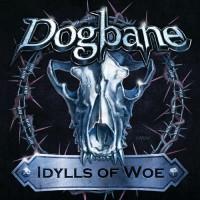 DOGBANE - Idylls Of Woe