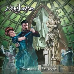 DOGBANE - Neptune's Ballroom MCD