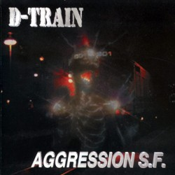 D-TRAIN - Aggression S.F.