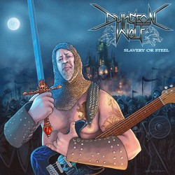 DUNGEON WOLF - Slavery Of Steel CD