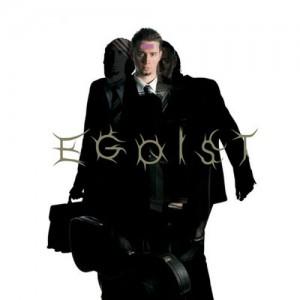 EGOIST - Ultra-Selfish Revolution