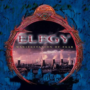 ELEGY - Manifestation Of Fear