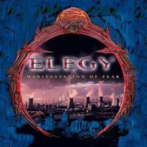 ELEGY - Manifestation Of Fear