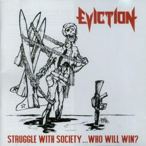 EVICTION - Struggle With Society...Who Will Win?