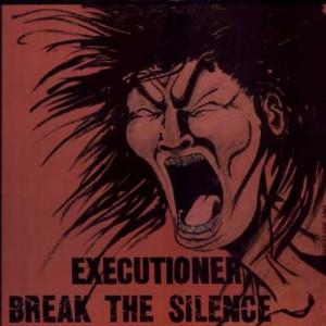 EXECUTIONER - Break The Silence