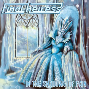 FINAL HEIRESS - In The Shadows Of Pain (Pre-Order)