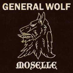 GENERAL WOLF / MOSELLE - Rock Anthems (The Anthology 1982-1987)