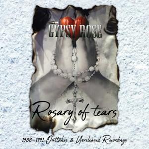 GYPSY ROSE - Rosary Of Tears 1988 - 1991