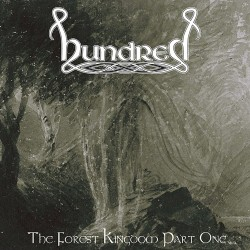 HUNDRED - The Forest Kingdom Part One