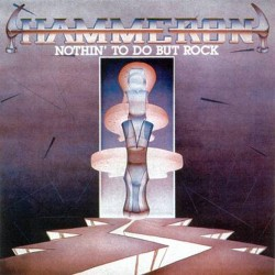 HAMMERON - Nothin' To Do But Rock CD