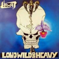 HAWAII - Loud, Wild And Heavy (Pre-Order)