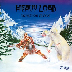 HEAVY LOAD - Death Or Glory