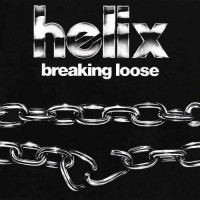 HELIX - Breaking Loose (40th Anniversary Edition)