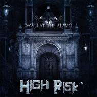 HIGH RISK - Dawn At The Alamo CD