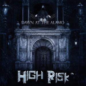 HIGH RISK - Dawn At The Alamo