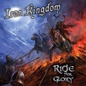 IRON KINGDOM - Ride For Glory