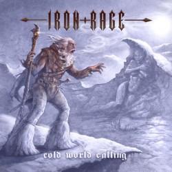 IRON RAGE - Cold World Calling CD