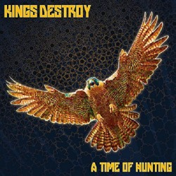 KINGS DESTROY - A Time Of Hunting CD