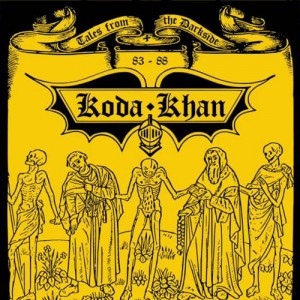 KODA KHAN - Tales From The Darkside 83-88