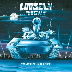 LOOSELY TIGHT - Fightin' Society (Pre-Order)