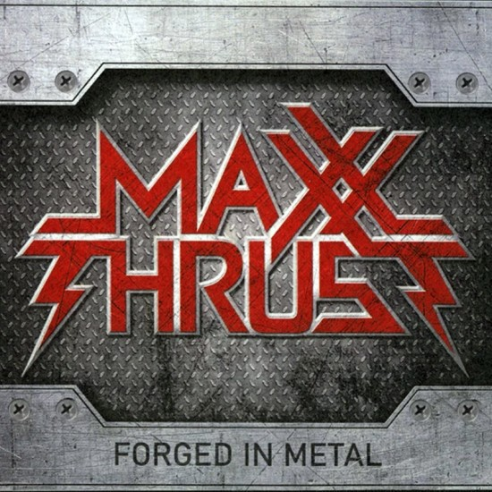 MAXX THRUST - Forged In Metal CD