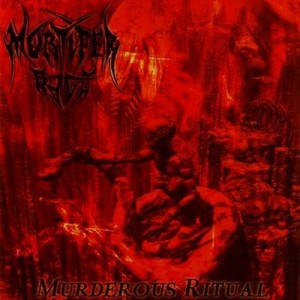 MORTIFER RAGE - Murderous Ritual