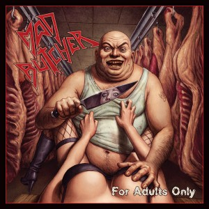 MAD BUTCHER - For Adults Only