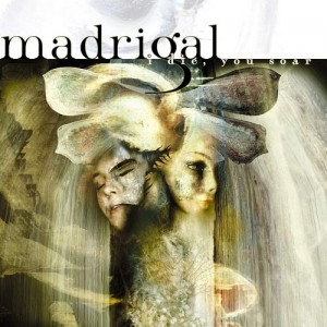 MADRIGAL - I Die, You Soar