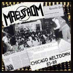 MAELSTROM - Chicago Meltdown 83-89 CD