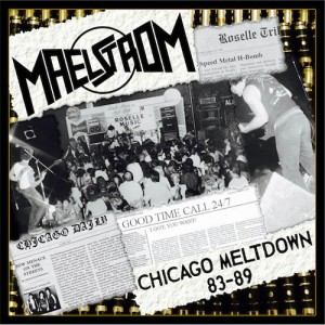 MAELSTROM - Chicago Meltdown 83-89
