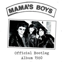 MAMA'S BOYS - Official Bootleg Album 1980
